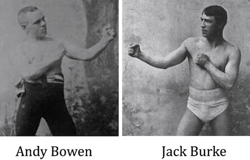 Longest boxing match in history was between Jack Burke and Andy Bowen. It was 110 rounds long!