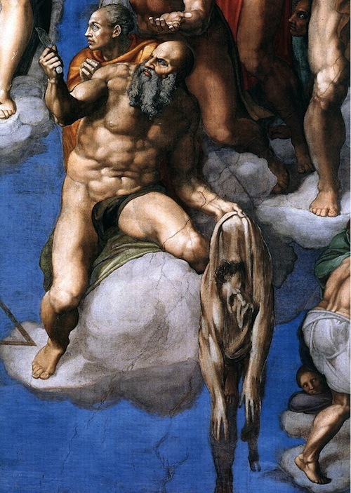Cleverly hid self-portrait of Michelangelo on the flayed skin of St. Bartholomew (Luke 6:14) in the Last Judgment section (over the altar in the Sistine Chapel.) images of flayed skin of St. Bartholomew.