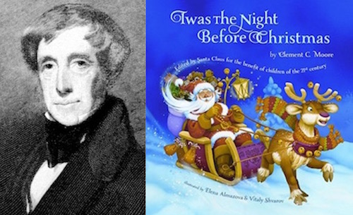 The Night Before Christmas written on Christmas Eve 1822 by Clement Moore
